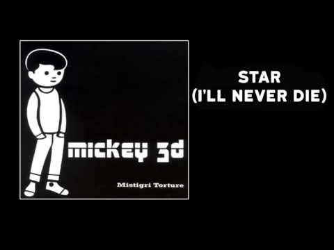 Mickey 3d - Star i'll never die mp3