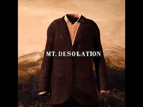 Another night on my side- Mt. Desolation