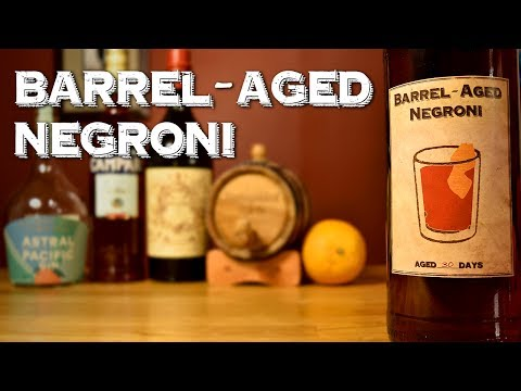 Barrel-Aged Negroni - How to Make and Age the Classic Cocktail & the History Behind It