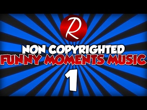 🎵Best Non Copyrighted Funny Moments Background Music For Gaming Videos! (PART 1)