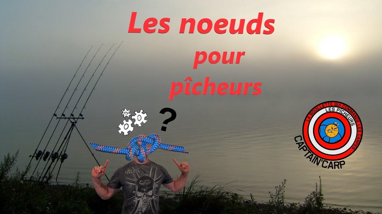 les noeuds nœuds pour la pêche**carpe,silure**