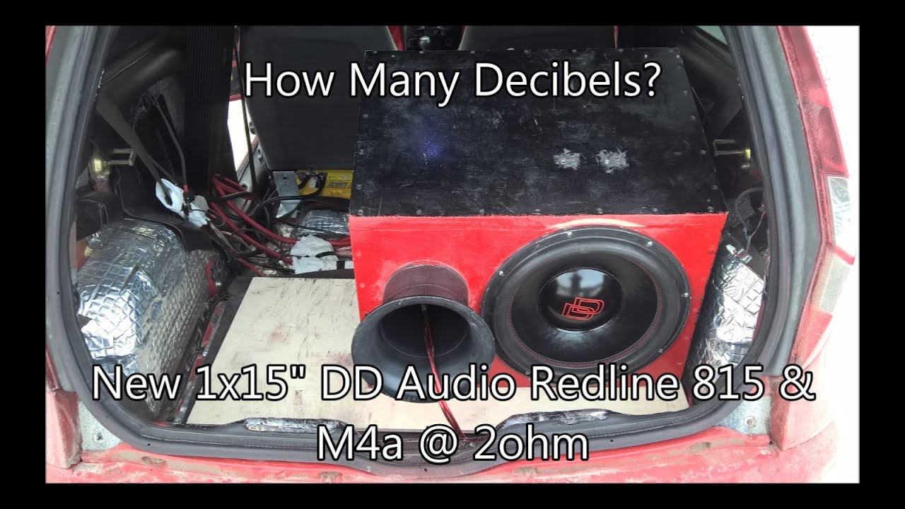 How Many Decibels? New 1x15` DD Audio 815 & M4a @ 2ohm Part 2 by JoniK
