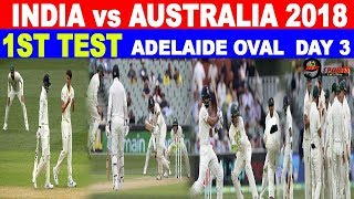 INDIA Vs AUSTRALIA 2018 | 1ST TEST | ADELAIDE OVAL | DAY 3 | FULL MATCH REVIEW | Next9Sports