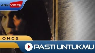 Once Mekel - Pasti Untukmu | Official Video