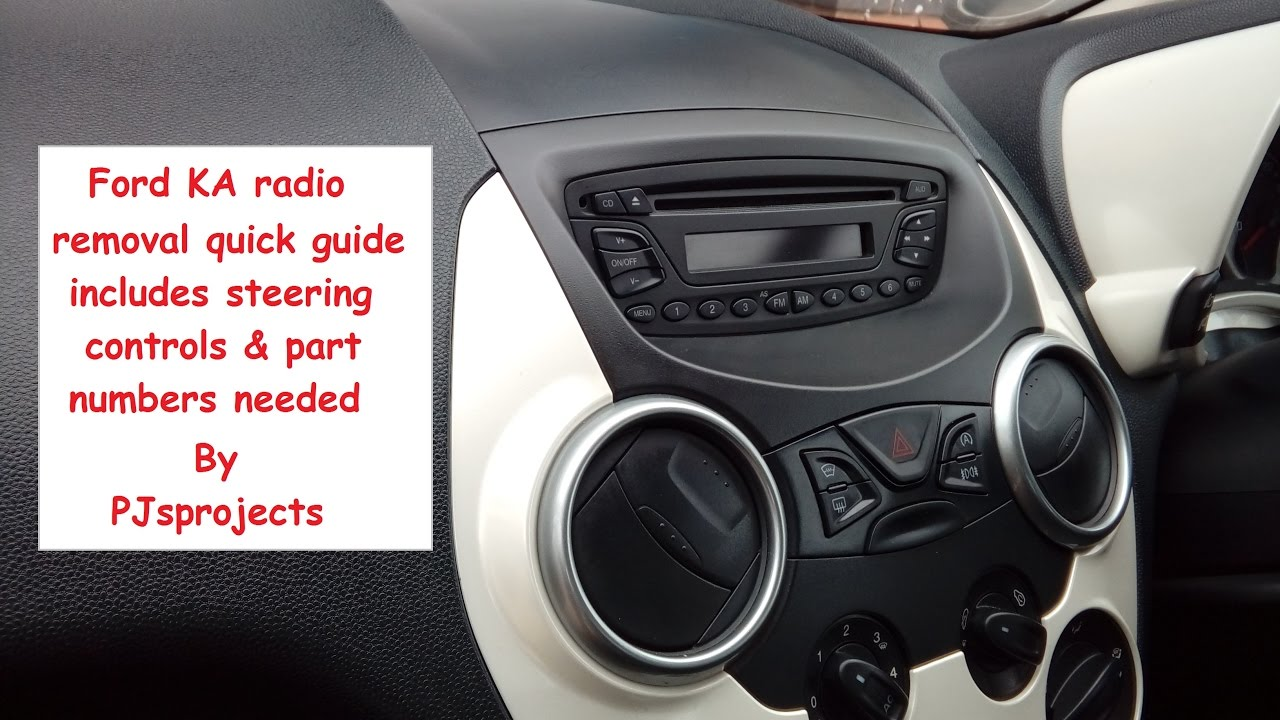 Ford Ka Quick Radio Removal Guide  Onwards All Models
