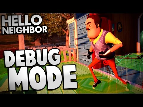 Hello Neighbor - DEBUG MODE & FINDING SECRETS | Hello Neighbor Alpha 2 Gameplay