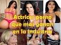 Actrices Porno Que Mas Dinero Ganan En La INDUSTRIA DEL porno 2016