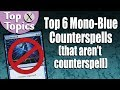 MTG - My Top 6 Mono-Blue Counterspells (that aren't Counterspell) - Top X Topics