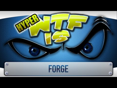 ► WTF Is... - FORGE (Alpha) ( Hyper WTF Edition )