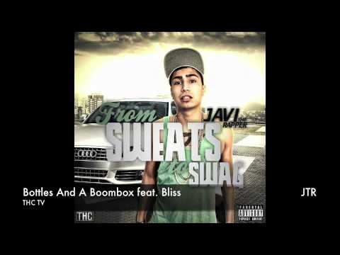 Javi The Rapper - Bottles And A Boombox feat. Bliss
