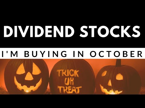 Dividend Stocks I'm Buying (Oct 2019)