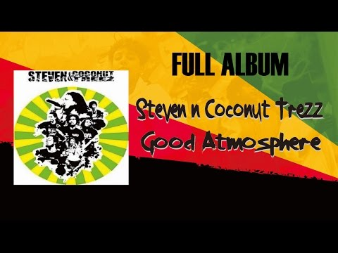 Steven & Coconut Trezz - Good Atmosphere (Full album 2008)