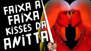 Baixar Kisses da Anitta prova que ela é mais coach do que artista