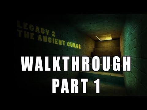 Legacy 2 The Ancient Curse Walkthrough Part 1