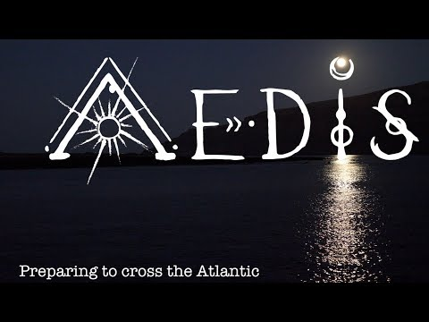 Sailing Aedis Episode 32 - Preparing to cross the Atlantic with the ARC