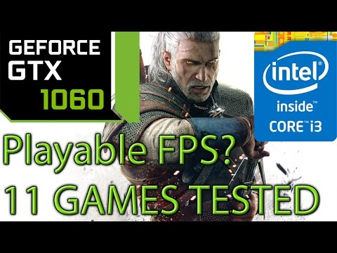 i3 4150 paired with a GTX 1060 - Is it playable? - 11 Games Tested