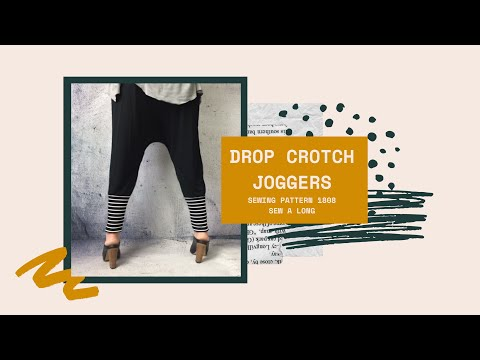 Pattern #1808 Drop Crotch Joggers Sew A Long Video