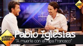 """Pablo Iglesias: """"Estoy a muerte con el Papa Francisco"""" - El Hormiguero 3.0"""