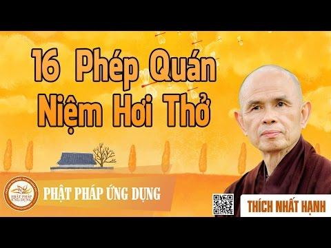 16 Phép Quán Niệm Hơi Thở - Thầy Thích Nhất Hạnh