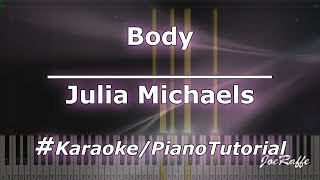 Julia Michaels - Body (Karaoke/PianoTutorial/Instrumental)