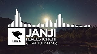 [House] - Janji - Heroes Tonight (feat. Johnning) [NCS Release]