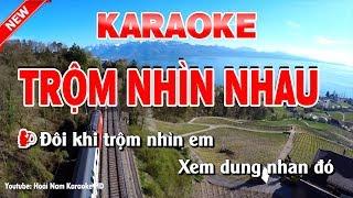 Karaoke Trộm Nhìn Nhau - trom nhin nhau karaoke nhac song