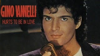 Gino Vannelli - Hurts to be in love - 80's lyrics