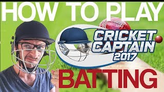 HOW TO PLAY CRICKET CAPTAIN 2017 - Batting