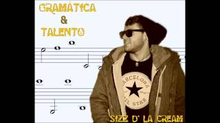 01.SIZZ D' LA CREAM - INTRACKDUCCION [GRAMÁTIKA&TALENTO] Thumbnail