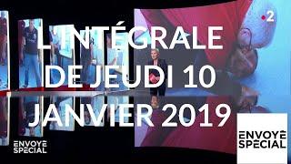 Envoyé spécial du 10 janvier 2019 (France 2)