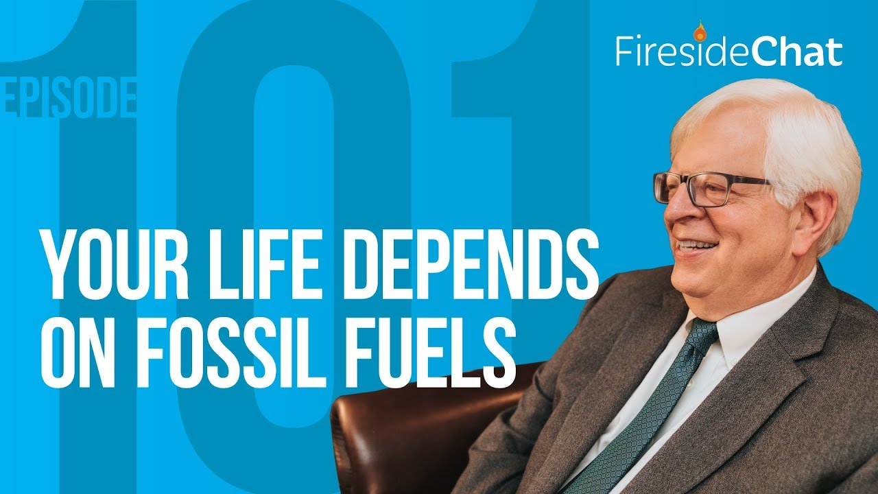 PragerU Fireside Chat Ep. 101 - Your Life Depends on Fossil Fuels