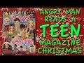 Angry Man Reads a Teen Magazine 7: Christmas
