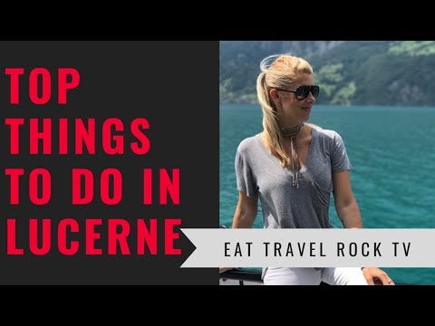 Things To Do in LUCERNE, SWITZERLAND | Eat Travel Rock TV