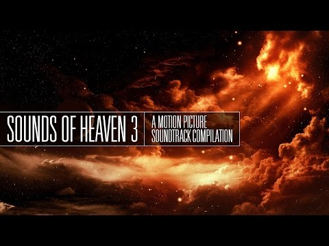 Sounds of Heaven 3 :: A Motion Picture Soundtrack Compilation