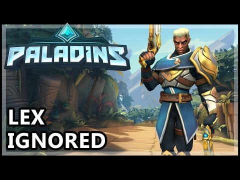 Paladins Lex Gameplay - Ignored - Paladins Lex Guide