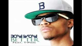 Bow Wow - Better [ft. T-Pain]