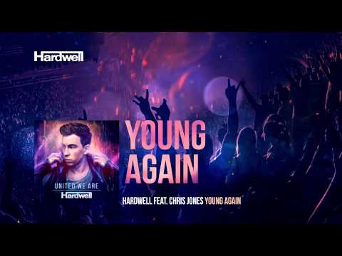 Hardwell feat. Chris Jones - Young Again (OUT NOW!) #UnitedWeAre