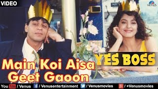 Main Koi Aisa Geet Gaoon - Mp3 SONG | Shah Rukh Khan & Juhi Chawla | Yes Boss | 90s Evergreen Song