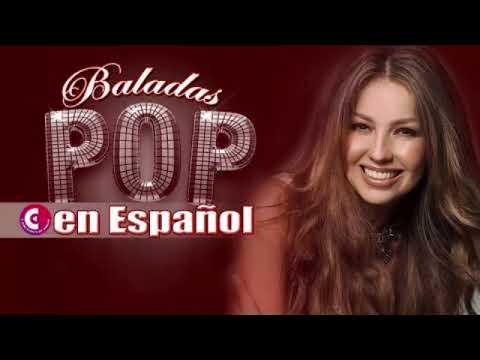 Baladas Pop En Español Solo Para Enamorados Mix 2019 Youtube