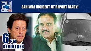 Sahiwal Incident JIT Report Ready! - 6pm News Headlines | 21 Jan 2019