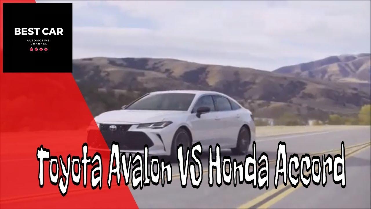2019 Toyota Avalon Vs 2018 Honda Accord Best Car