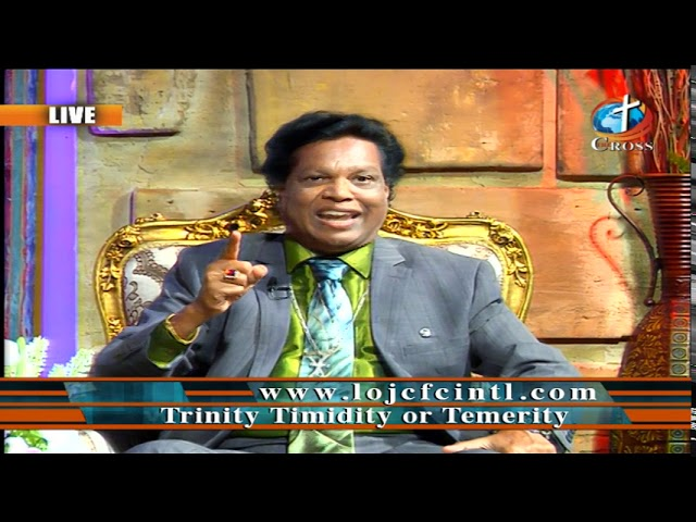 Trinity Timidity or Temerity Dr. Dominick Rajan 07-19-2019