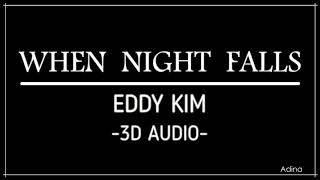 Gambar cover WHEN NIGHT FALLS - EDDY KIM (3D Audio) [While You Were Sleeping OST]