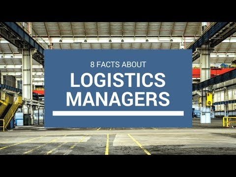 8 Facts About Logistic Managers