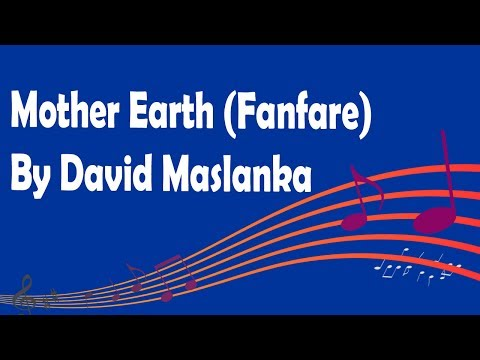 Mother Earth (Fanfare) By David Maslanka