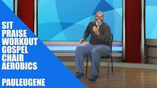 Sit Praise Workout | Gospel Christian Chair Fitness | Blessing Body Soul Spirit.