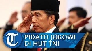 Pidato Lengkap Presiden Jokowi dalam Peringatan HUT ke-74 TNI