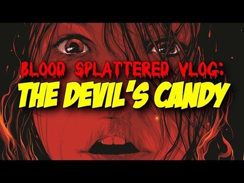The Devil's Candy (2017) – Blood Splattered Vlog (Horror Movie Review)