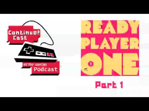 ContinueCast - Ready Player One Part 1