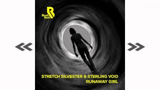 Stretch Silvester & Sterling Void - Runaway Girl (Steve Mac Dub)